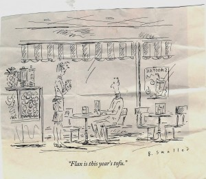 New Yorker cartoon; Flax is new tofu