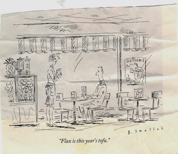 New Yorker cartoon; Flax is new tofu